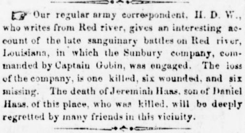 Above: Sunbury American Editor's Intro to Two Letters from Henry D. Wharton re: 47th Pennsylvanians Wounded or KIA. Below: Opening paragraphs of Henry Wharton's letters about the early days of the Red River Campaign (Sunbury American, 7 May 1864, public domain).